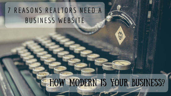 7 Reasons Realtors Need a Business Website