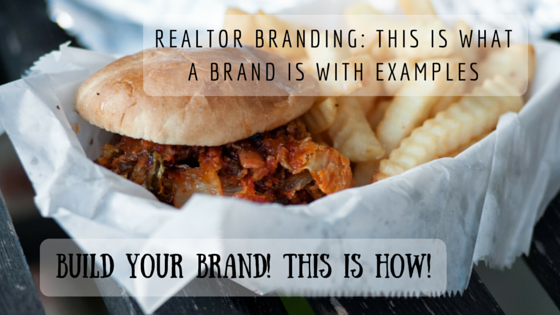 Realtor Branding: This is What a Brand is with Examples